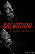 Salvation {Negan FanFic} by GreenWhiteArrows