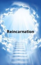 Reincarnation by peaches53