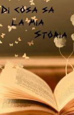 Di cosa sa la mia storia by LauraPafumi