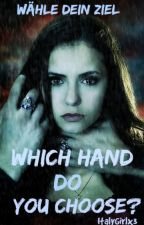 Which Hand do you choose? (Harry Potter FF) by ItalyGirlx3