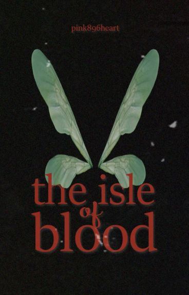 The Isle of Blood by pink896heart