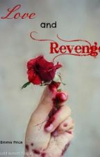 Love and Revenge by writersblockcentral