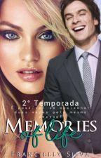 Memories Of Life- Segunda Temporada by FranciellySilva22