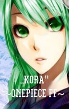 ",,Kora""~One Piece FF by seyma_5561"