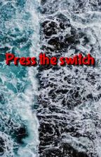 Press the switch by Lady_of_hell