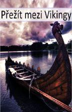Přežít mezi Vikingy-Dopsané by theelisse