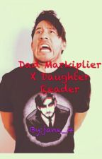 Dad Markiplier X Daughter Reader by jane_4