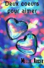 Deux coeurs pour aimer by MellieArcer
