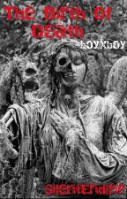 The Birth Of Death(boyxboy) by SilentEnding