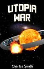 Utopia War by CharlesSmith9