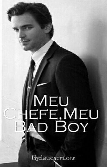 Meu Chefe,Meu Bad Boy(parado até Junho!)