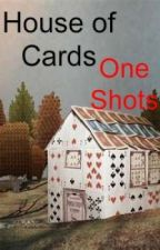 House of Cards Series # 3 One Shots  (QoS, KoH) by Trewest