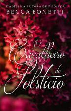 O Cavalheiro do Solstício - EM PAUSA by BeccaBonetti