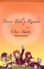 ☆ Fairy Tail x Reader One Shots ☆ by --blade--