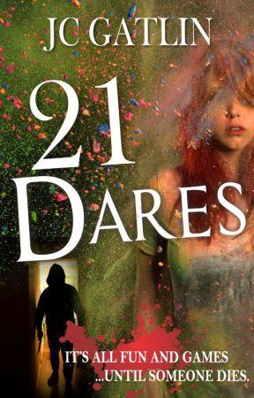 21 Dares (Full Novel) by JcGatlin