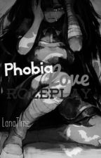 Phobia Love Roleplay by LanaTime