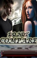 Do Not Compare (by Aulia Delova) by elamarella