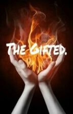 The Gifted.  by JoleneLentz