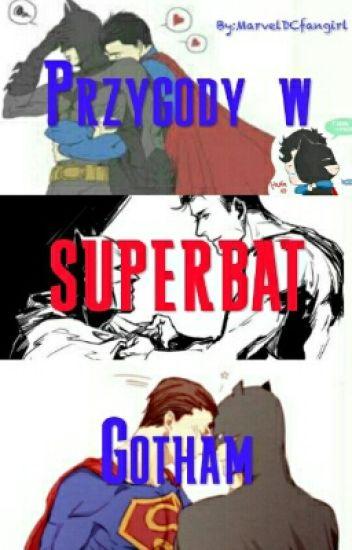 SuperBat - Przygody W Gotham (YAOI)