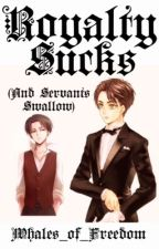 ~Royalty Sucks~ (Ereri) by Whales_of_Freedom
