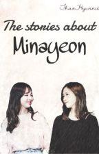 [Minayeon] [Series Drabbles] Chuyện về Minayeon. by Thaohyunnie