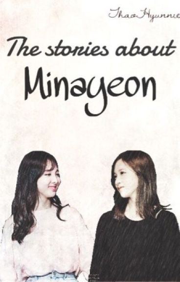 [Minayeon] [Series Drabbles] Chuyện về Minayeon.