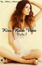 Kira, Noua Viata (Part. 1) by KawaiiGirl004