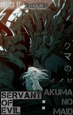 Akuma no Meido (Servant of Evil) by YuckyFarhan