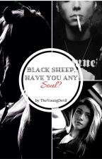 Black Sheep, have you any soul? by TheYoungDevil