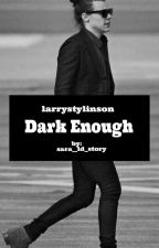 Dark Enough-larry by sara_1d_story