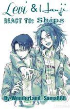 Levi & Hanji React To:Ships by WonderLand_Sama888