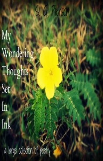 My Wondering Thoughts Set In Ink (My Poetry Collection)