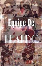 Equipe De Teatro by Gustavo14grs