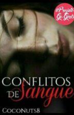 Conflitos De Sangue by CocoNuts8