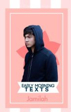 Early Morning Texts | c.h by 5SecondsOfQueens