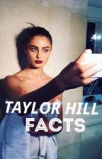 Taylor Hill Facts by xlonely_starx