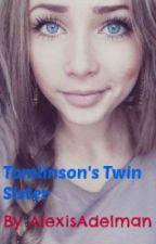 Tomlinson's Twin Sister (Louis Tomlinson fan fic) by AlexisAdelman