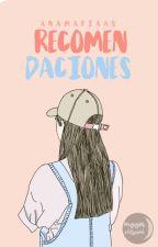 Recomendaciones. by -sadgarden