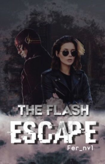 -ESCAPE-The Flash [Barry Allen]
