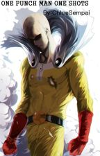 ONE PUNCH MAN(OPM) One-Shots(Reader Inserts) by ChloeSempai