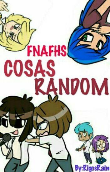 FNAFHS Cosas Random
