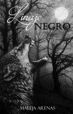 Linaje Negro (Serie Linajes) by Maleja_Arenas