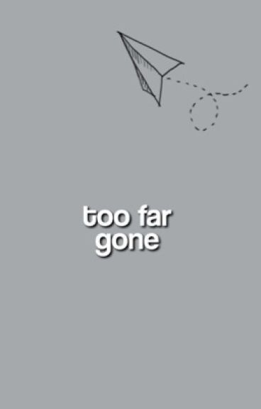 TOO FAR GONE  ► CARL GRIMES