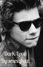 Dark Love by smexyhaz