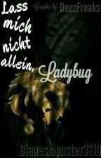 Lass mich nicht allein, Ladybug  by BlauesMonster3110