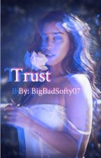 Trust by BigBadSofty07