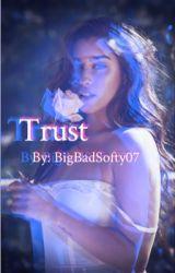 Trust by BigBadSofty07