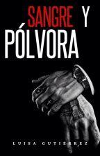 Sangre y Pólvora ©️ by LuisaGutierrezOfl