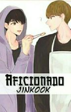 Aficionado [Jinkook] by tomokofullbuster