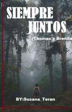 Siempre Juntos (Thomas y Brenda) by susana_teran